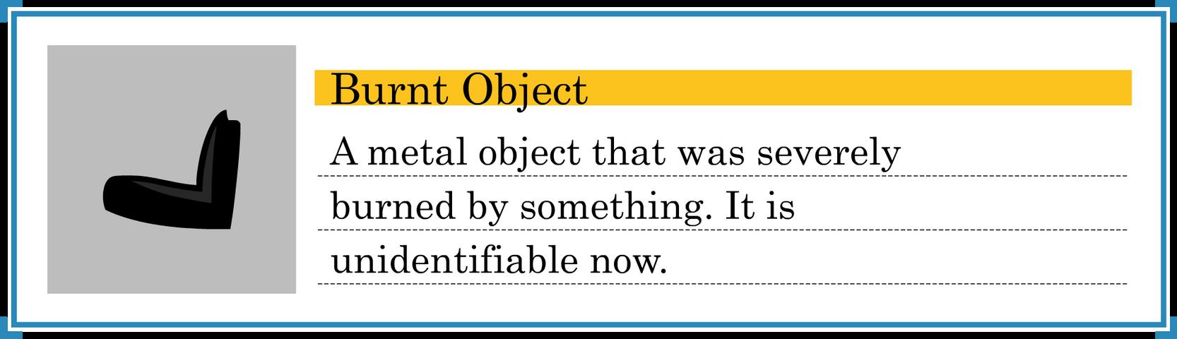 Burnt Object Evidence [Shaded]