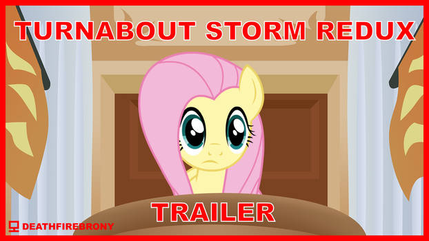 Turnabout Storm REDUX Trailer Thumbnail