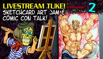 LiveStreamTuke 2: Sketch Card and Comic con chat
