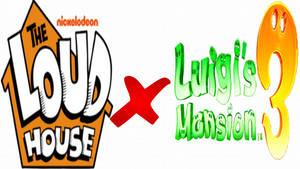 The Loud House X Luigi's Mansion 3