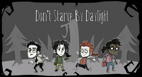 Don't Starve By Daylight