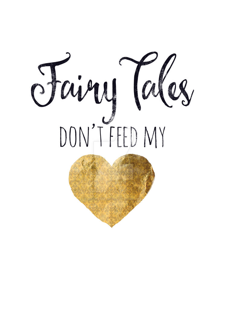 fairy tales don't feed my heart by MagpieMagic