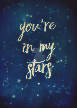 you're in my stars