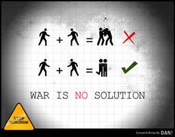 WAR IS NO SOLUTION