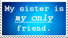 My Sister is my only friend Stamp by Simmeh