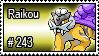 243 - Raikou by PokeStampsDex