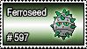 597 - Ferroseed by PokeStampsDex