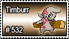 532 - Timburr