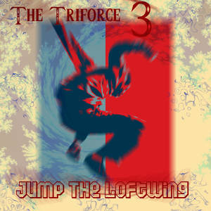 EEEAGLE! (The Triforce 3 - Jump the Loftwing)