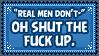 real men identify as men by BaconMagic
