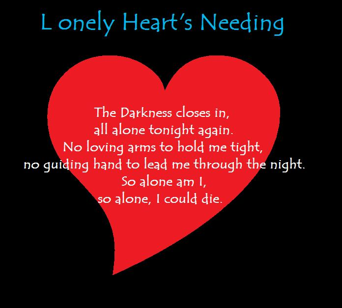 Lonely Heart's Needing---POEM by purpledragonmaster on ...