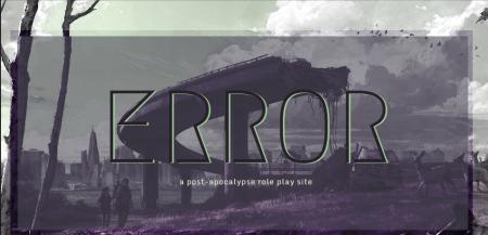 ERROR \\ A New Post-Apocalypse Roleplay\\  Error_advert_2_by_action_bat-dapxyiu