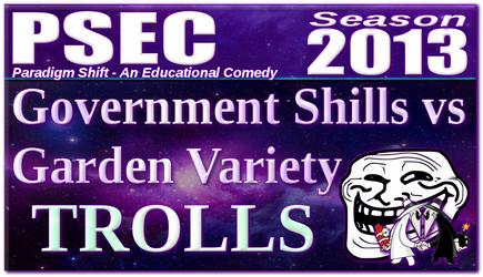Government Shills vs Garden Variety Trolls by paradigm-shifting
