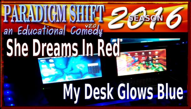 PSEC 2016 She Dreams In Red My Desk Glows Blue