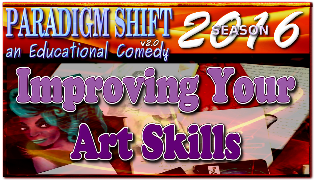 psec 2016 improving your art skills by paradigm shifting on deviantart