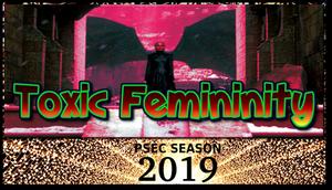 PSEC 2019 Toxic Femininity with Katerina and Dave