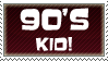 90's Kid -STAMP- by DarthTella