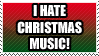 I HATE CHRISTMAS MUSIC by Shantella