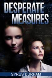 Desperate Measures by scidram