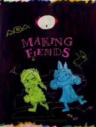Making Fiends