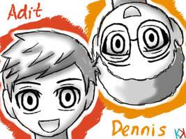 Adit and Dennis