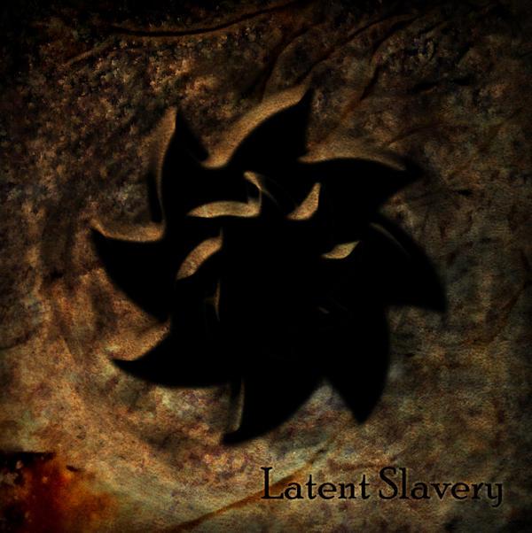 Latent Slavery