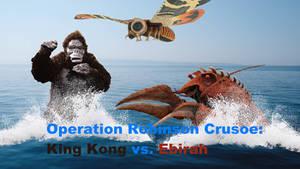 Operation Robinson Crusoe King Kong vs. Ebirah