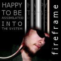 happy to be assimilated by fireframe