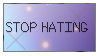 Stop Hating- STAMP by unrealrain