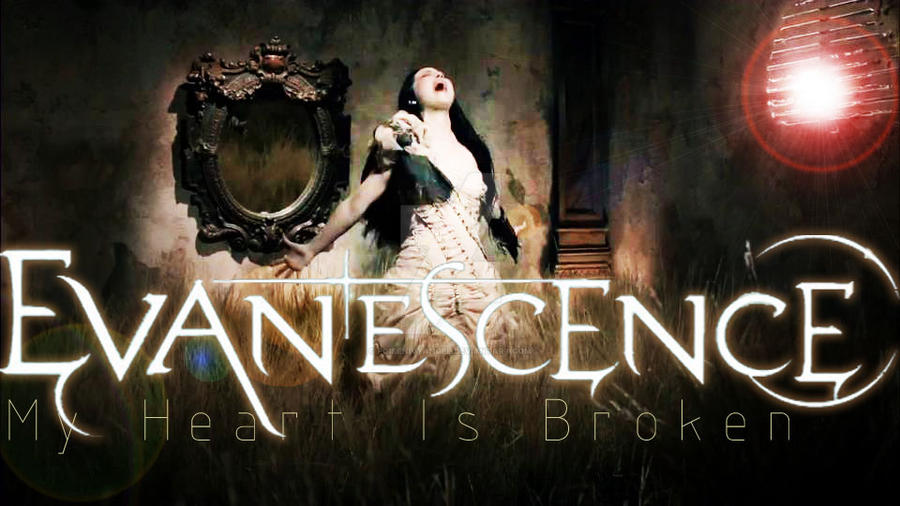 Evanescence My Heart Is Broken By PoisenIvyAngel On DeviantArt