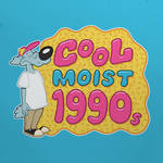cool but also moist and 1990s