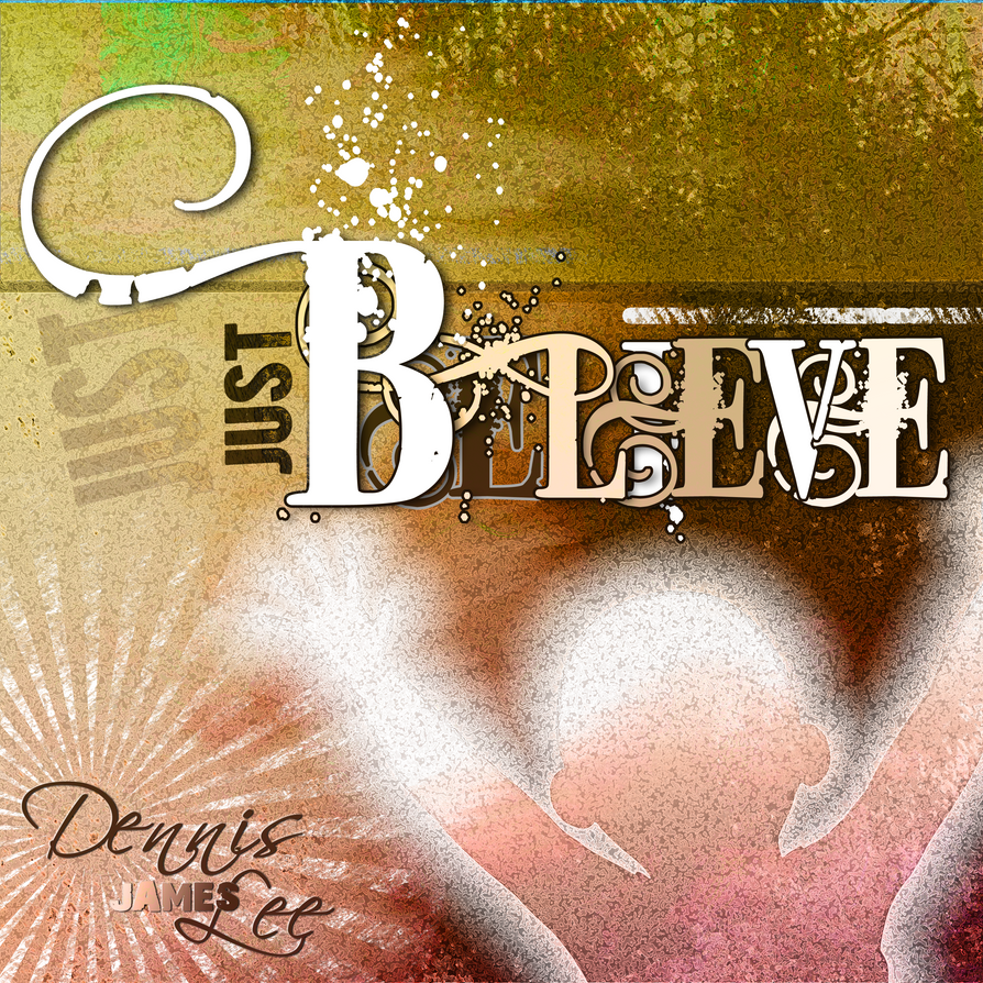 Just Believe CD Cover 104 by madetobeunique