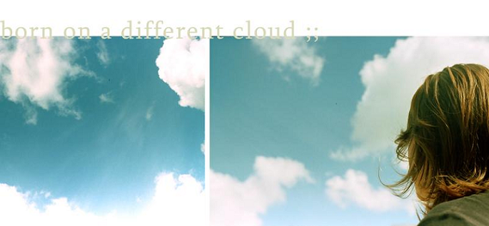 born on a different cloud., by fistique