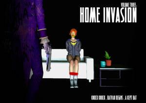 Vol 3: HOME INVASION