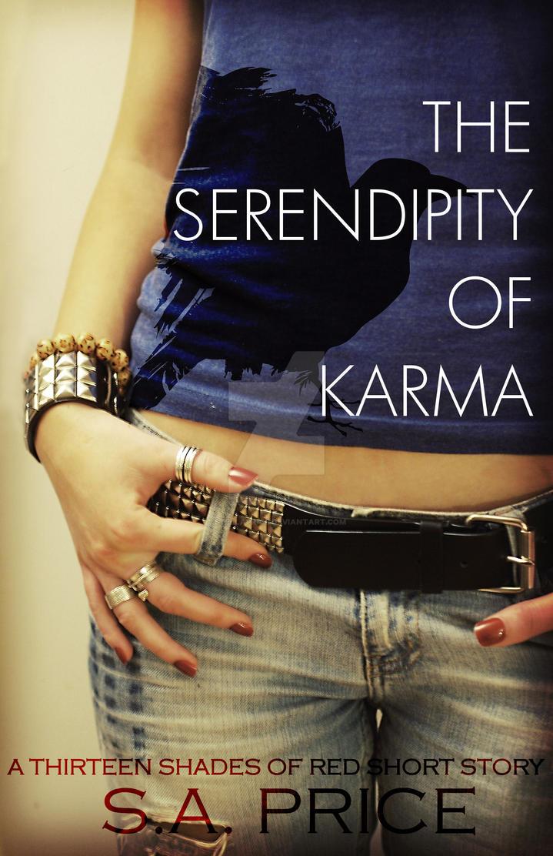 The Serendiptiy of Karma by StellaPrice