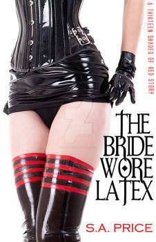the Bride wore latex