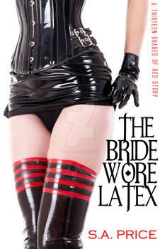 the Bride wore latex