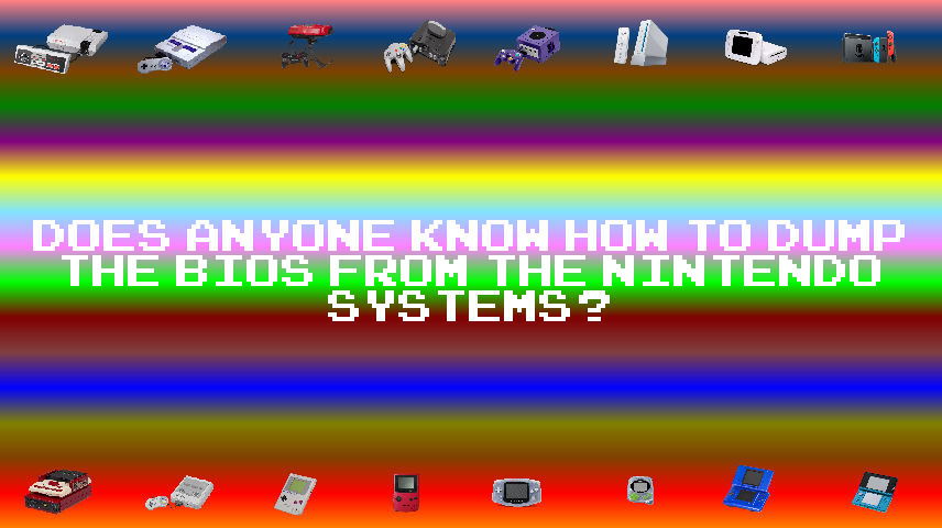 D.A.K.H.t. Dump t. BIOS f.t. Nintendo Systems