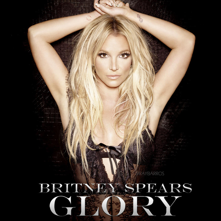 Britney Spears Tour 2018 >> Britney Spears - Glory (Fan Made Cover) by RayBarros on DeviantArt