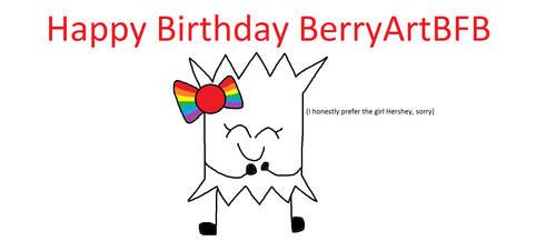 Happy Birthday BerryArtBFB by DubstepsOfLife721