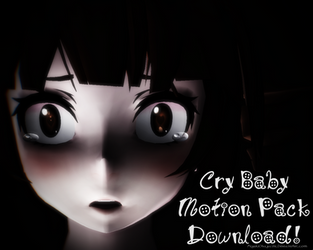 (MMD+Motion DL) Cry Baby Motion Pack