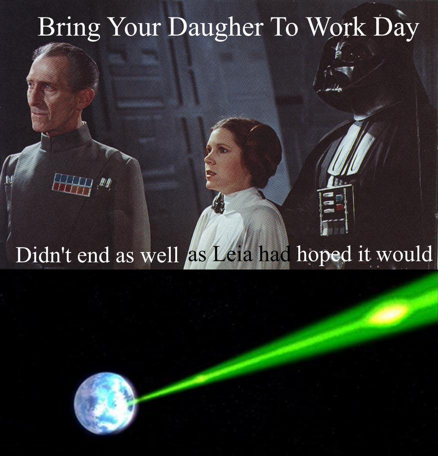 Bring Your Daughter To Work Day Star Wars style by Quagmirefan1