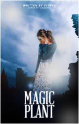 WATTPAD COVER: magic plant by hiwendigo