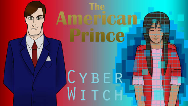 The American Prince and Cyber Witch