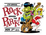 Rock Around The Park 2013 (Apologies to Ed Roth)