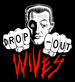 Drop-Out Wives Band Shirt Design