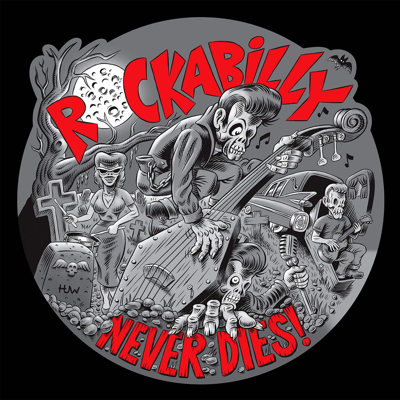 ROCKABILLY NEVER DIES! (BLACK AND RED VERSION)