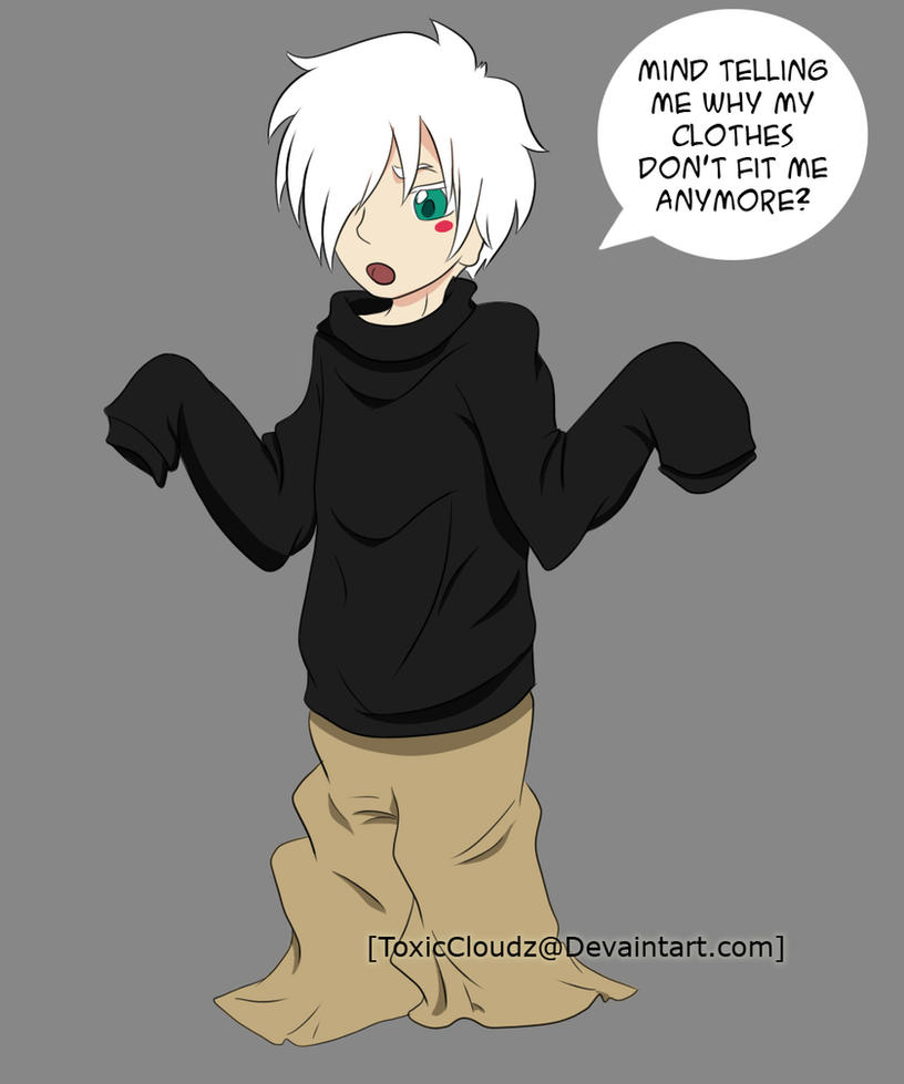 Clothes too Big by ToxicCloudz