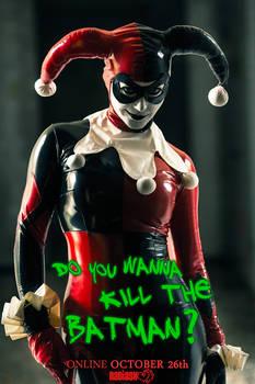 DO YOU WANNA KILL THE BATMAN?