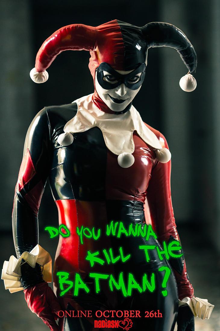 DO YOU WANNA KILL THE BATMAN? by NadiaSK